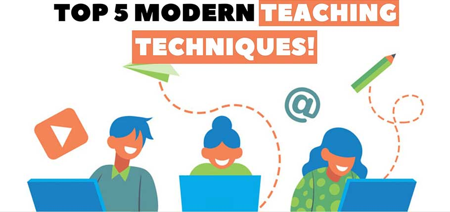 Top 5 Modern Teaching Techniques