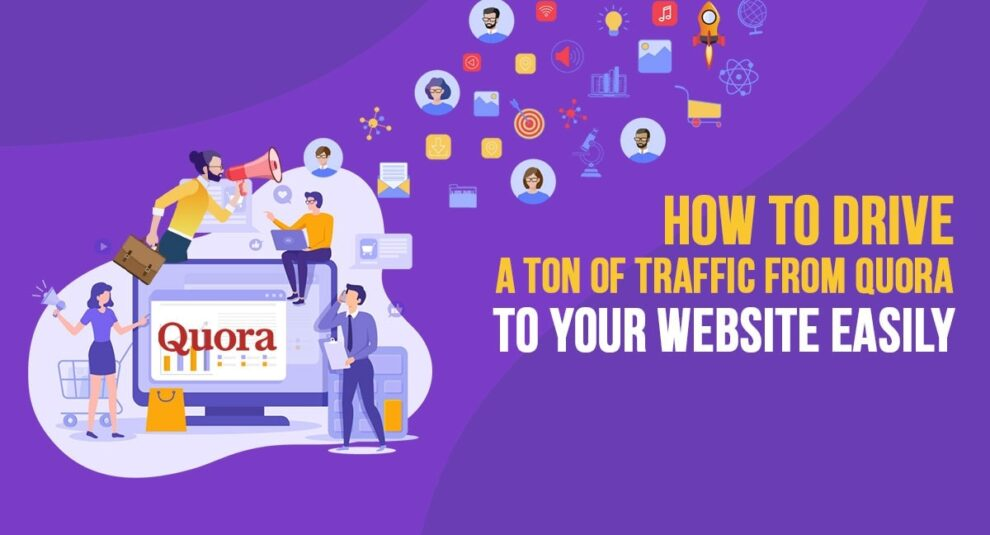 How to drive traffic to your website from Quora